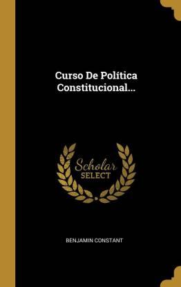 Curso De Pol tica Constitucional...