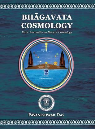 Bhagavata Cosmology – Vedic Alternative to Modern Cosmology