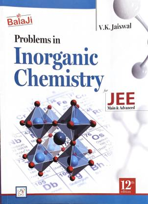 Balaji Problems in Inorganic Chemistry for JEE Main & Advanced