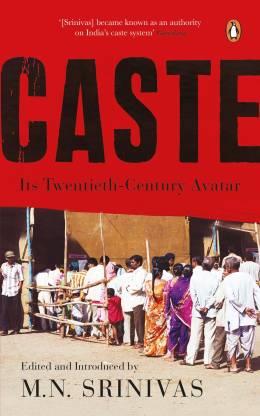 Caste - Its Twentieth Century Avatar