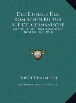 Der Einfluss Der Romischen Kultur Auf Die Germanische