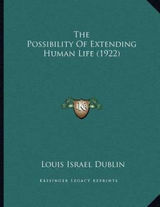 The Possibility Of Extending Human Life (1922)