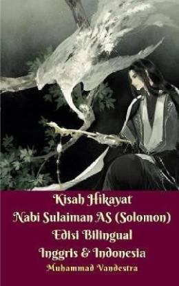 Kisah Hikayat Nabi Sulaiman AS (Solomon) Edisi Bilingual Inggris & Indonesia