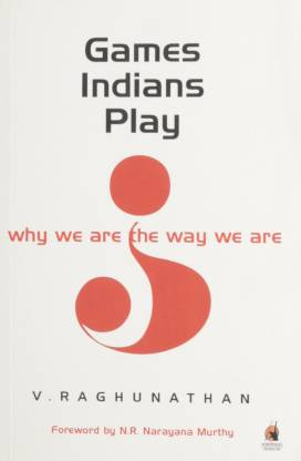 Games Indians Play - Why We are the Way We are