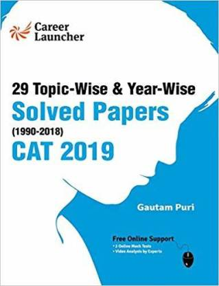 Cat (Common Admission Test) 2019 - 29 Topic-Wise & Year-Wise Solved Papers (1990-2018)
