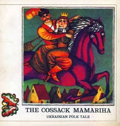 The Cossack Mamariha : Ukrainian Folk Tale