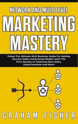 Network and Multi Level Marketing Mastery