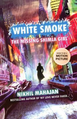 White Smoke - The Missing Shimla Girl'