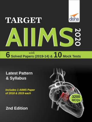Target AIIMS 2020 with 6 Solved Papers (2019-14) & 10 Mock Tests 2nd Edition