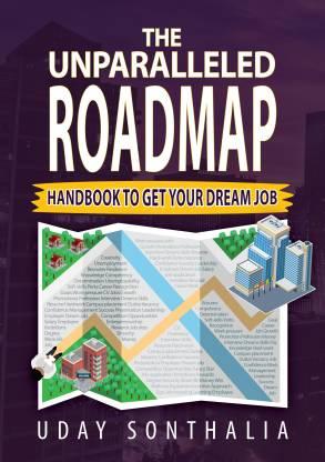The Unparalleled Roadmap - Handbook to get your dream job