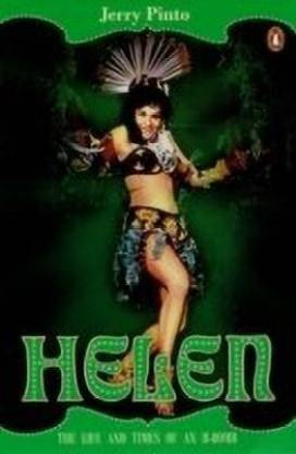 Helen: The Life and Times of A Bollywood H-Bomb - The Life & Times of an H-Bomb