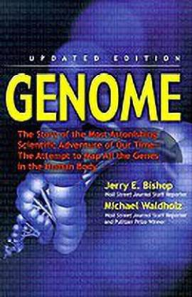 Genome - The Story of the Most Astonishing Scientific Adventure of Our Time--The Attempt to Map All the Genes in the Human Body