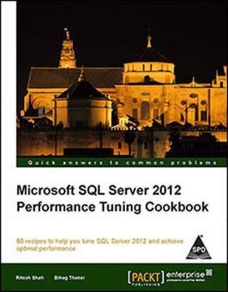 Microsoft SQL Server 2012 Performance Tuning Cookbook