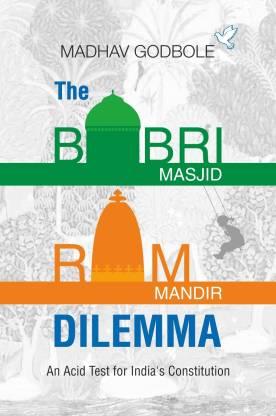 The Babri Masjid -Ram Mandir Dildemma