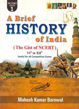 History Of India ( The Gist Of NCERT ) Useful For All Competitive Exams ( SSC UPSC UPSSSC IAS PSC TET CTET Railway Bank )