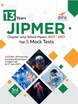 13 Years JIPMER Chapter-wise Solved Papers (2019-2007) with 5 Mock Tests 3rd Edition