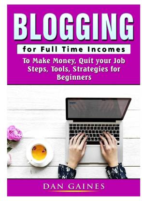 Blogging for Full Time Incomes