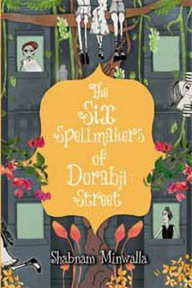 The Six Spellmakers of Dorabji Street