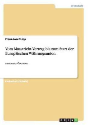 Vom Maastricht-Vertrag bis zum Start der Europaischen Wahrungsunion