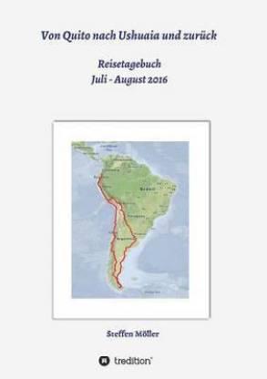 Von Quito nach Ushuaia und zuruck