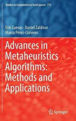 Advances in Metaheuristics Algorithms: Methods and Applications