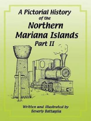 A Pictorial History of the Northern Mariana Islands Part II
