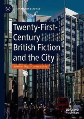 Twenty-First-Century British Fiction and the City