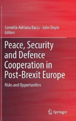 Peace, Security and Defence Cooperation in Post-Brexit Europe