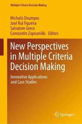 New Perspectives in Multiple Criteria Decision Making