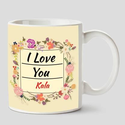 HUPPME I Love you Kala Name Ceramic White Coffee - 330 ml Ceramic Coffee Mug