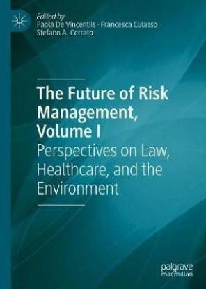 The Future of Risk Management, Volume I