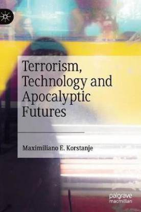 Terrorism, Technology and Apocalyptic Futures