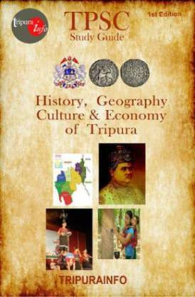 TPSC Study Guide History, Geography, Culture & Economy of Tripura - TPSC GUIDE BOOK