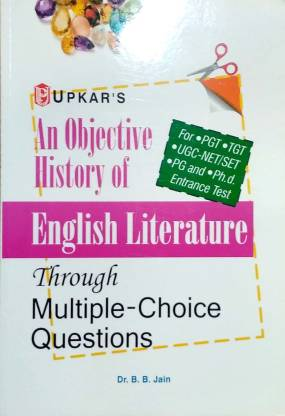 An Objective History of English Literature Through Multiple-Choice Questions for UGC-Net/Slet,Tgt and Pgt