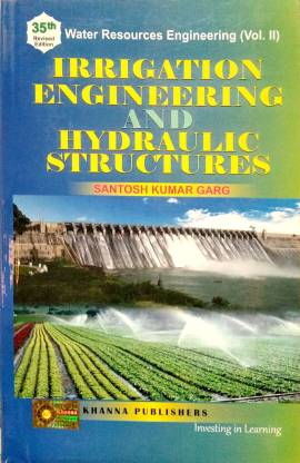 Irrigation Engineering and Hydraulic Structures 1st  Edition