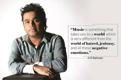 Music is something that takes you away from negative emotions - A R Rahman  Live Show Motivational Quotes Wall Poster Photographic Paper - Abstract,  Animals, Animation & Cartoons, Architecture, Art & Paintings,