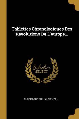 Tablettes Chronologiques Des Revolutions De L'europe...