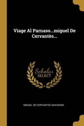 Viage Al Parnaso...miguel De Cervantes...