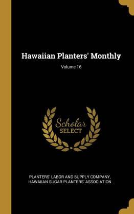 Hawaiian Planters' Monthly; Volume 16