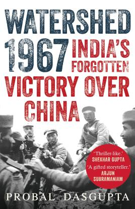 Watershed 1967 - India's Forgotten Victory Over China