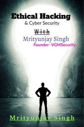 Ethical Hacking With Mrityunjay Singh