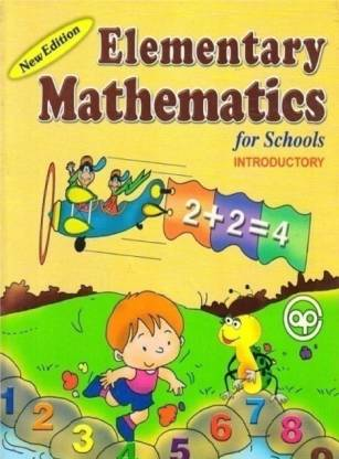 Elementary Mathematics For Schools - Introductory