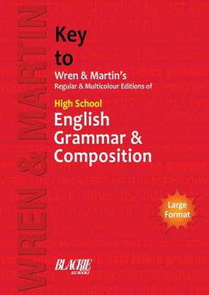 Key to Wren & Martin Regular & Multicolour Editions Of High School English Grammar & Composition