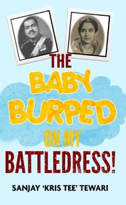 The Baby Burped On My Battledress!