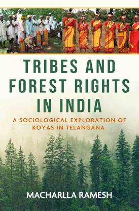 Tribes and Forest Rights in India: A Sociological Exploration of Koyas in Telangana