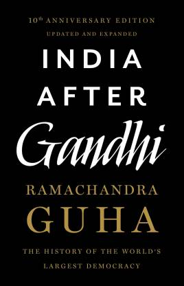 India After Gandhi - The History of the World's Largest Democracy