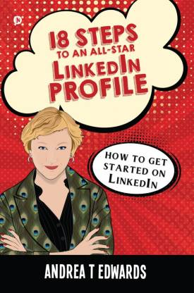 18 Steps to an All-Star LinkedIn Profile