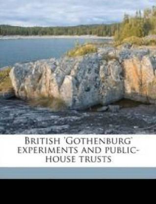 British 'gothenburg' Experiments and Public-House Trusts
