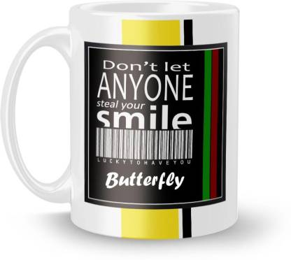 Beautum DON'T LET ANYONE STEAL YOUR SMILE Butterfly LUCKY TO HAVE YOU Printed White Ceramic Model No:BDLASZX023916 Ceramic Coffee Mug