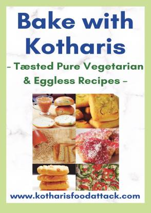 BAKE WITH KOTHARIS (B/W version) - - Tæsted Pure Vegetarian & Eggless Recipes -